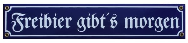 Freibier gibt's morgen Emaille Schild 8 x 40 cm blau Nr. 819