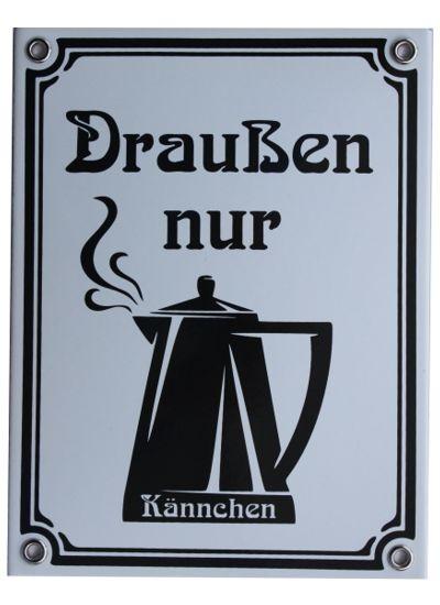 Draußen nur Kännchen Emaille Jugendstil Schild 15 x 20 cm Emailschild weiß Nr.1470