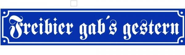 Freibier gab's gestern Emaille Schild Nr. 1731