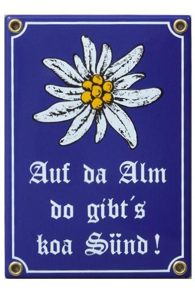 Auf da Alm do gibts koa Sünd Emaille Schild mit Edelweiß 12 x 17 cm Emailschild Nr.1456