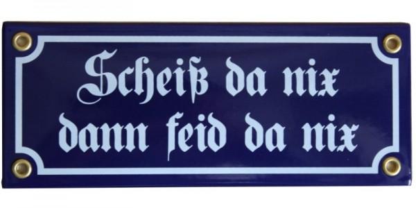 Scheiß da nix dann feid da nix Emaille Schild 8 x 20 cm Emailschild blau Nr. 864