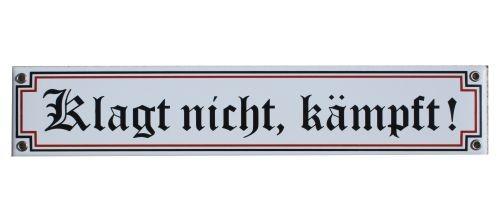 Klagt nicht , kämpft ! Emaille Schild Nr. 1280